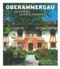 Oberammergau - Tradition, Kunst & Passion